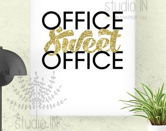 Office Sweet Office, gold, glitter printable, Office decor, 8x10 printable, A4 Printable Art, office art, glitter decor Instant Download,