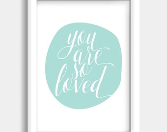 You Are So Loved Print - Digital Wall Art - Printable Wall Art - Wall Art Print - Wall Art Printable - INSTANT DOWNLOAD