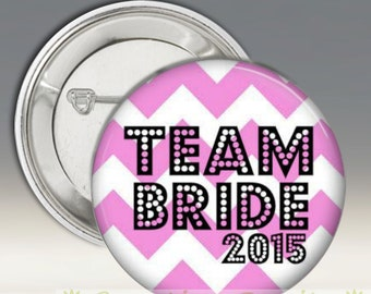 "Team Bride 2015, I'm the Bride 2015, Bridal Party Buttons, Pinback Button Pins, 1.5"" or 2.25"", Wedding Party, Reception Pins"