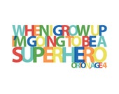 "CUSTOM Personalized ""When I Grow Up I'm Going To Be a A SUPERHERO"" Typography Art Print"