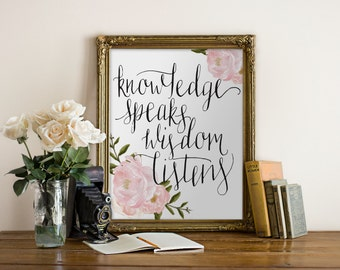 Knowledge Speaks Wisdom Listens Art Print // hand-written, calligraphy, black, pink, floral, wall print, Peachpod Paperie