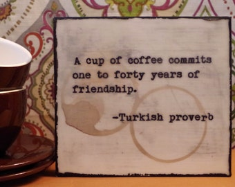 Friendship Quote, Encaustic Art, Coffee Lover Friendship, Coffee And  Friends, Turkish Proverb Nice Look