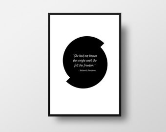 Typographic print, Nathaniel Hawthorne, Freedom, Book quote, The Scarlet Letter, Literary poster, Typography, She had not, known the weight