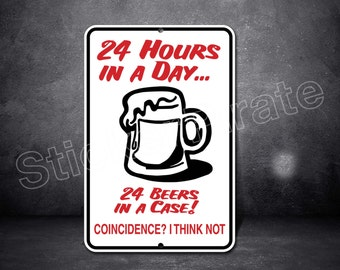 """24 Hours In A Day  8"""" x 12""""  Aluminum Novelty Sign"""