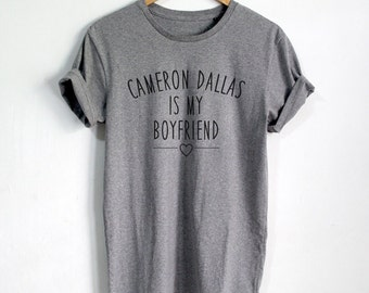 Cameron Dallas is my boyfriend T-shirt Magcon Boys shirt Fashion Hipster Unisex tshirt tumblr Pinterest