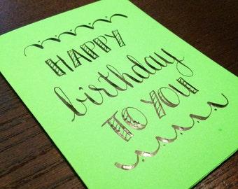 "Modern Calligraphy Birthday Card // ""Happy Birthday To You"" // 4.25 x 5.5 Handwritten, Light Green or Orange Card with Envelope"