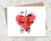 5 x 7 I Love Your Face A Lot, Funny Valentine's Day Card, Card for Partner, Husband, Boyfriend, Wife, Girlfriend, FourLetterWordCards
