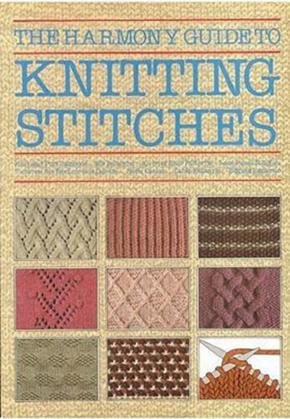 The Harmony Guide To Knitting Stitches A Comprehensive