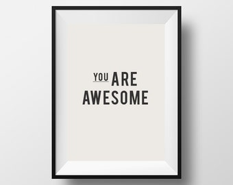 You are awesome, Inspirational poster, Motivational quote, typography print, awesome, Gifts for Her, Home Décor, Wall Art, Instant download