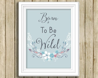 tribal nursery art printable quote Born To Be Wild baby boy feather art instant download  inspirational love children's art print home decor