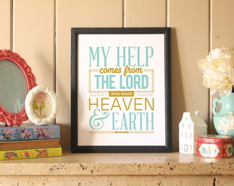 """Bible Verse Art Print Wall Decor Typography print Bible Verse - """"My help comes from the Lord who made heaven and earth."""" Psalm 121:2"""