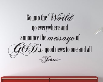 Jesus Go into the World.. Christian Scripture Wall Decal