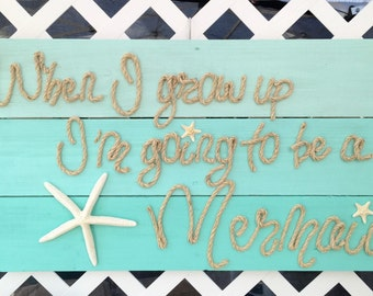 "Handmade ""When I Grow Up I'm Going To Be  A Mermaid"" with Rope Beach Pallet Art"