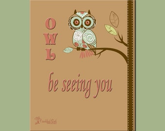 Owl Decor, Owl Be Seeing You, Nursery Art, Owl Nursery, INSTANT DOWNLOAD