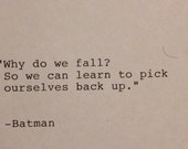Batman- Hand Typed Typewriter Quote - Why do we fall......