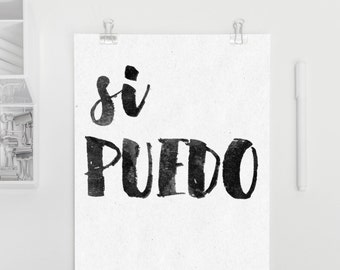 Si Puedo - I CAN in Spanish, empowerment quote poster art, inspirational poster, printable art, bw typography, home or office decor