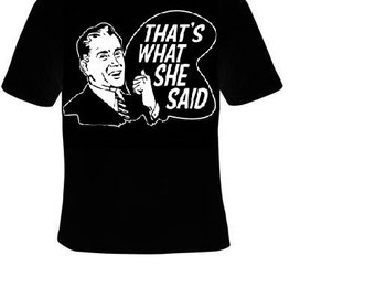 Thats What she said famous saying tshirt design