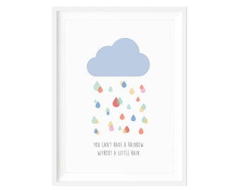 You cant have a rainbow withour a little rain print