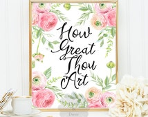How great Thou Art hymn Bible verse Scripture art print printable Christian wall art typography print poster print floral typographic art