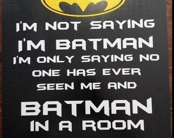 Batman (or Any Superhero) Saying - Wall Decor