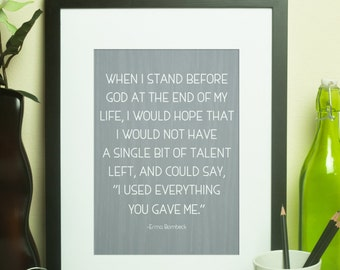 "Custom Home Decor- ""...I used everything you gave me"" Erma Bombeck Quote Wall Art"