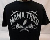 Grateful Dead/ Merle Haggard Mama Tried.