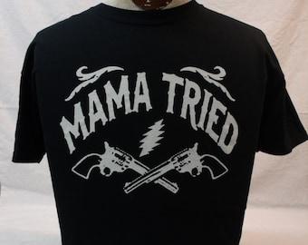 Grateful Dead/ Merle Haggard Shirt.  Mama Tried.