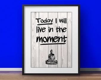 Mindfulness Gift, Motivational Poster, Live in the moment, Meditation, Printable wisdom, Zen decor, Yoga Office, Buddhist Art, Spiritual art