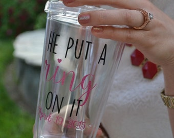 He Put a Ring on It - BPA free tumbler