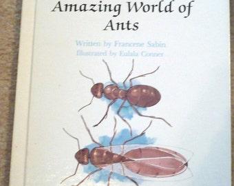 Amazing World of Ants  Written by Francene Sabin