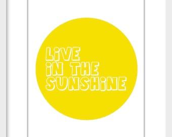 Live in the Sunshine  Nursery Art Print - Childrens Art Print