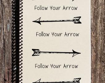Follow Your Arrow Journal  - Follow Your Arrow Notebook - Arrows - Arrow Notebook - Arrow Journal - Arrow Stationary