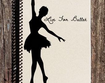 Live For Ballet - Ballerina Gift - Ballet Dancer - Ballet Notebook - Ballet Journal - Gift for Dancer