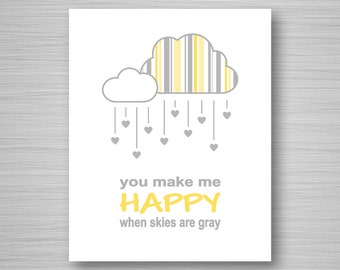 Nursery Printable Art - You Make Me Happy When Skies Are Gray - Yellow and Gray Digital Download Wall Art - 8x10 Nursery Art Printable