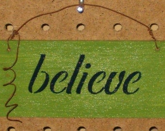 Believe Mini Sign