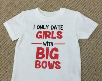 I only date girls with BIG bows tshirt