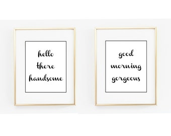 Hello There Handsome/Good Morning Gorgeous Print Set (2)