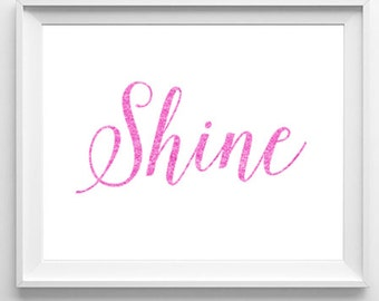 Shine Print, Printable Art, Girls Room Art, Pink Sparkle Art, Glitter Art, Typography Print