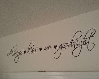 Always kiss me goodnight wall vinyl