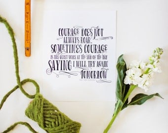 Courage does not always roar quote - black and white quote - 8x10 print - motivational