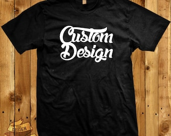 Custom Design Shirt, V-neck, or Tank...More options upon request