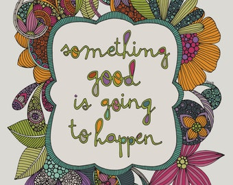 Something good is going to happen - Inspirational print