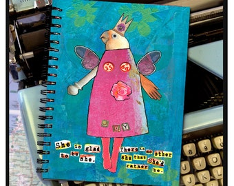 She is glad to be she. There is no other she that she'd rather be. -NOTE BOOK