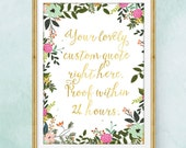 Custom Quote Prints / Floral Print / Custom Calligraphy Print / Floral Wall Art / Personalized Wall Art  / Personalized Quotes