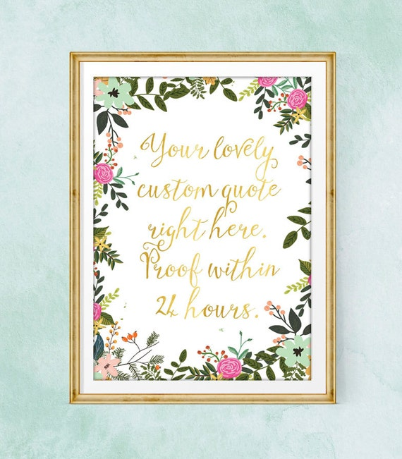 Custom Quote Prints Extraordinary Custom Quote Prints  Floral Print  Custom Calligraphy Print