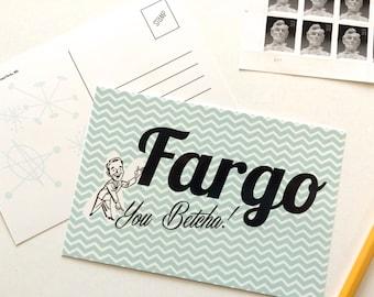 Fargo, You Betcha Postcard