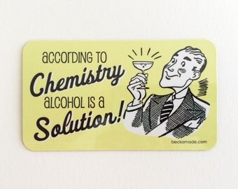 According to Chemistry, Alcohol is a Solution Magnet