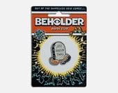 The Beholder Badge Club : Tombstone - Enamel Badge