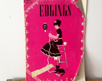 Edgings - 1940s Book on Crocheting Edging - The Spool Cotton Company - No 162