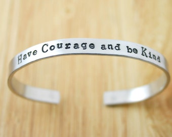 Have Courage and Be Kind hand stamped cuff bracelet. From the movie Cinderella